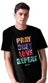 Pray Obey Love Repeat Shirt, Black,  Small