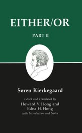 Kierkegaard's Writings, IV, Part II: Either/Or: Part II