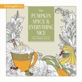 Pumpkin Spice and Everything Nice, Coloring Book