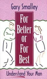 For Better or for Best: Understand Your Man, Mass Paperback