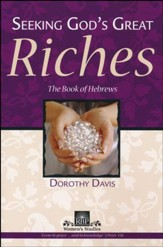 Seeking God's Great Riches: The Book of Hebrews