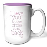 I Love You To the Cross and Back Mug