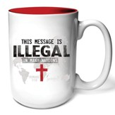 This Message Is Illegal Mug
