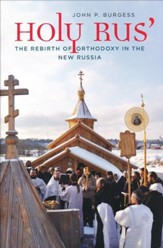 Holy Rus': The Rebirth of Orthodoxy in the New Russia