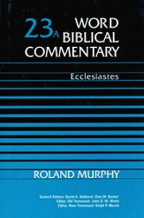 Ecclesiastes: Word Biblical Commentary [WBC]
