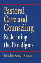Pastoral Care and Counseling: Redefining the Paradigms