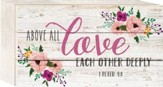 Above All, Love Each Other Deeply Tabletop Art