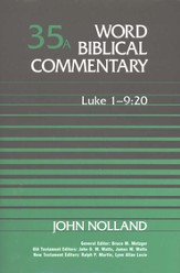 Luke 1-9:20: Word Biblical Commentary [WBC]