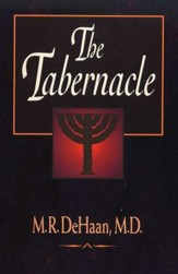 The Tabernacle [M.R. DeHaan]