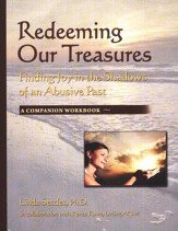 Redeeming Our Treasures Companion Workbook: Finding Joy in The Shadows of An Abusive Past