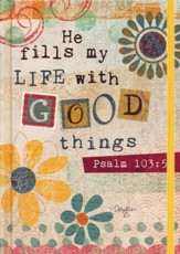 2018 He Fills My Life with Good Things (Psalm 103:5)  Perfect Planner