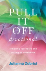 Pull It Off: Removing Your Fears And Putting On Confidence Devotional