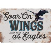 Soar On Wings As Eagles Metal Sign