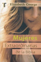 Mujeres Extraordinarias de la Biblia  (The Remarkable Women of the Bible)