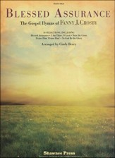 Blessed Assurance: The Gospel Hymns of Fanny J. Crosby (Piano Solo)