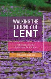 Walking the Journey of Lent: Reflections on the Scriptures for Cycle a