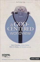 The Gospel Project Volume 6: God-Centered Worldview Adult Edition Study Guide