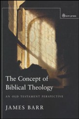 Concept of Biblical Theology: An Old Testament Perspective - Slightly Imperfect