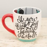Hands Full, Heart Full Jumbo Mug