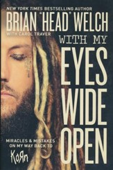 With My Eyes Wide Open: Miracles and Mistakes on My Way Back to KoRn