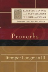 Proverbs: Baker Commentary on the Old Testament Wisdom & Psalms  [BCOT]