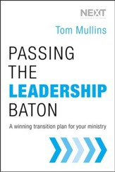 Passing the Leadership Baton: A Winning Transition Plan for Your Minister