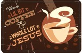 A Lil Bit 'O Coffee and A Whole Lot 'O Jesus, Tin Sign