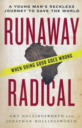 Runaway Radical: A Young Man's Reckless Journey to Save the World  - Slightly Imperfect
