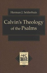 Calvin's Theology of the Psalms