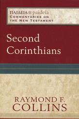 Second Corinthians: Paideia Commentaries on the New Testament [PCNT]