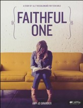 Faithful One: A Study of 1 & 2 Thessalonians for Teen Girls (Member Book)