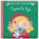¡Buenas Noches, Dulces Sueños! Caperucita Roja  (Night Night! Little Red Riding Hood)