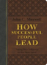 How Successful People Lead: Taking Your Influence to the Next Level, Special Edition