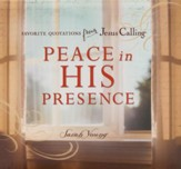Peace in His Presence: Favorite Quotations from Jesus Calling - Slightly Imperfect