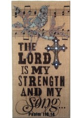 The Lord Is My Strength and My Song Plaque