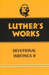 Luther's Works [LW], Volume 43: Devotional Writings II
