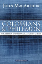 Colossians and Philemon, John MacArthur Study Guides