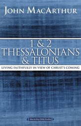 1 & 2 Thessalonians & Titus: Living Faithfully in View of Christ's Coming