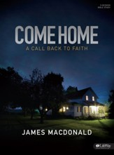 Come Home Bible Study Book: A Call Back to Faith