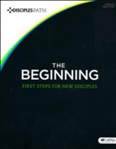 The Beginning: First Steps for New Disciples