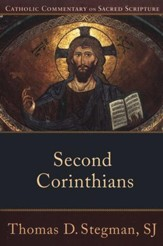 Second Corinthians: Catholic Commentary on Sacred Scripture [CCSS]