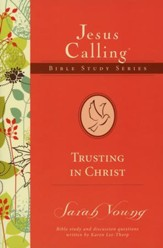 Trusting in Christ, Jesus Calling Bible Study Series, Vol. 2