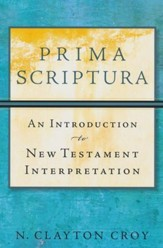 Prima Scriptura: An Introduction to New Testament Interpretation - Slightly Imperfect