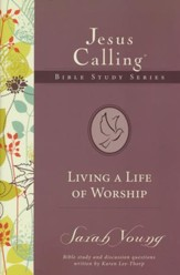 Living a Life of Worship, Jesus Calling Bible Studies, Volume 4