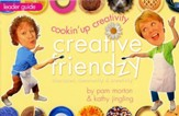 Cookin' Up Creativity: Creative Friendzy Series--Leader Guide