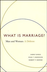 What Is Marriage? Man and Woman: A Defense