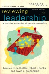 Reviewing Leadership: A Christian Evaluation of Current Approaches, Second Edition