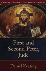 First and Second Peter, Jude: Catholic Commentary on Sacred Scripture [CCSS]
