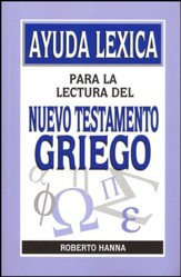 Ayuda Léxica para la Lectura del Nuevo Testamento Griego  (Lexicon for the New Testament Greek)