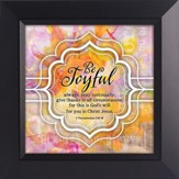 Be Joyful Always Framed Art